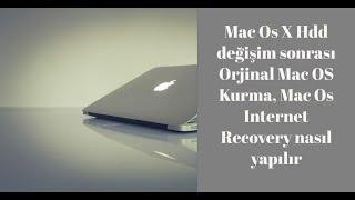 Mac Os X Hdd değişim sonrası Orjinal Mac OS Kurma Mac Os Internet Recovery nasıl yapılır