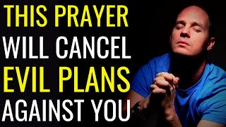 ( ALL NIGHT PRĄYER ) THIS PRAYER WILL CANCEL EVIL PLANS AGAINST YOU