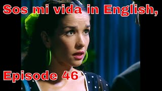 You are the one (Sos mi vida) episode 46 in english