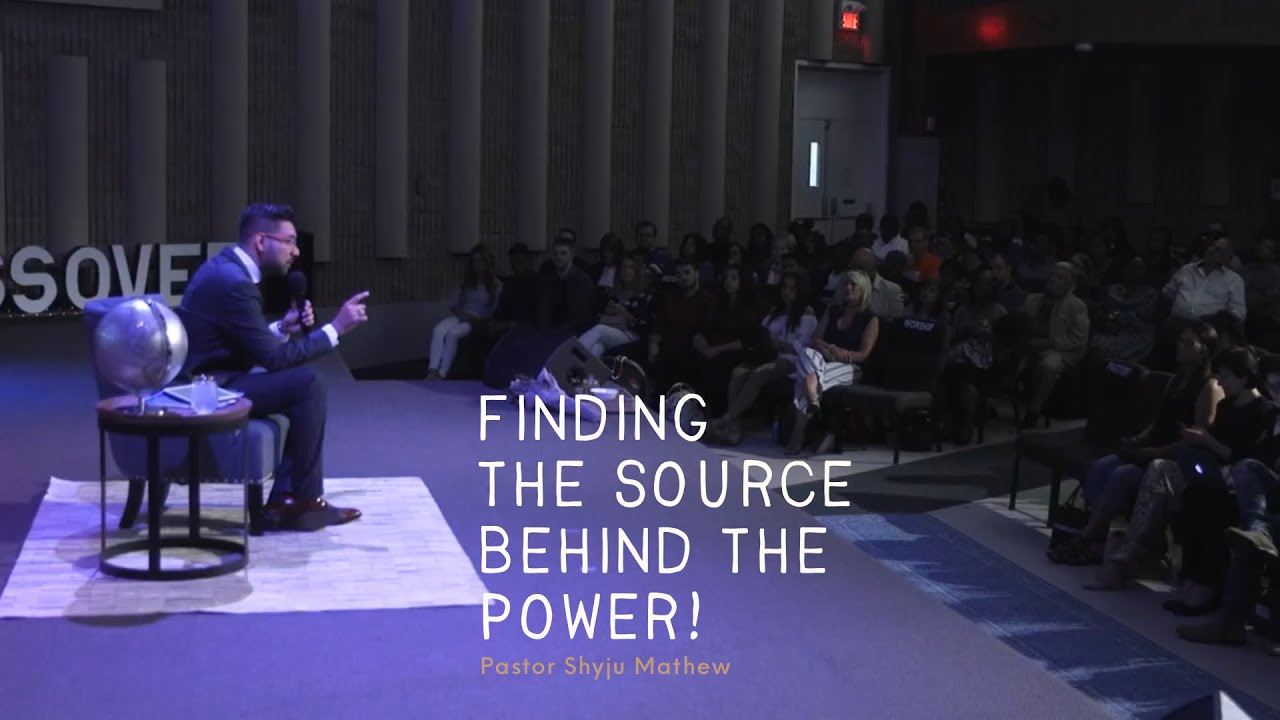 Finding the source of the power - Ps Shyju Mathew