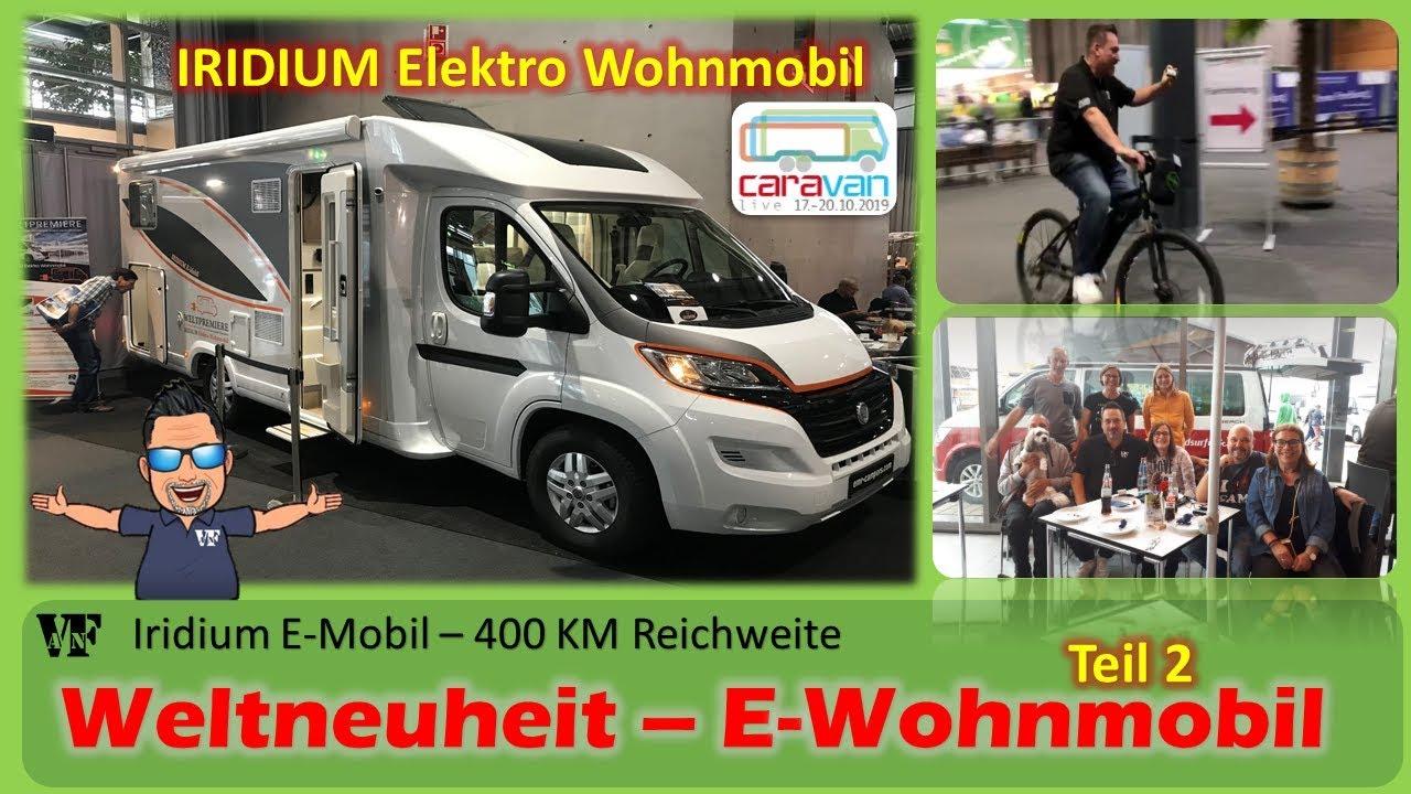 WELTNEUHEIT Elektro Wohnmobil  Iridium  E-Mobil  E-Bike Test  Caravan  Live 8