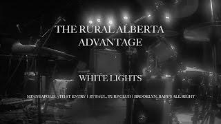 White Lights by The Rural Alberta Advantage
