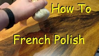 How to French PoĮish - Woodworking Finish with Shellac