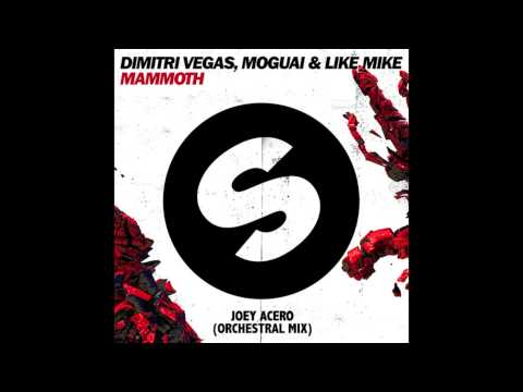 Dimitri Vegas, MOGUAI & Like Mike - Mammoth (Joey Acero Orchestral Mix)