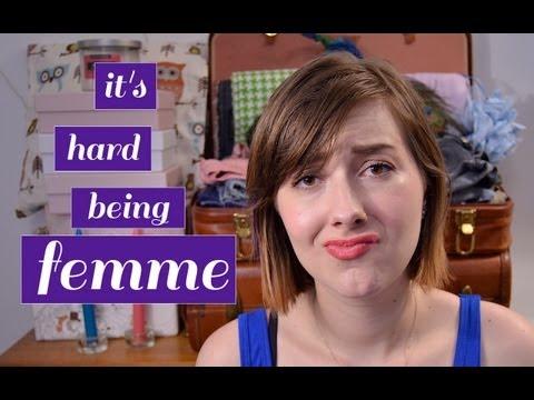 Femme Talks: It's Not Easy Being Femme