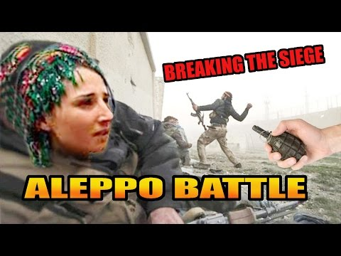ALEPPO BLOODY BATTLE & SIEGE - KURD FIERCE RESISTANCE - Syria Iraq war  +18