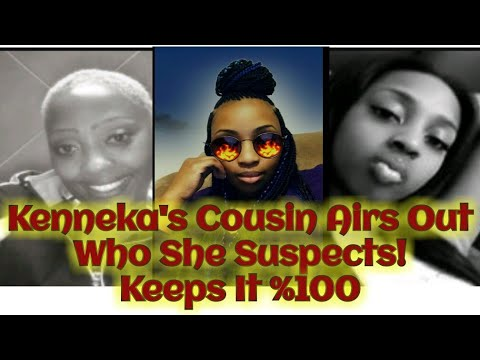 Kenneka's Cousin Makes It Clear Who She Believes Played A Role In Kenneka's Untimely Death