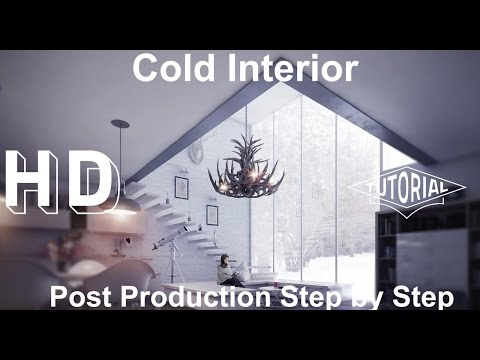 Advanced Post Production Techniques: Making of Cold Interior (Vray Workshop Award)