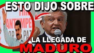 ASÍ le RESPONDIÓ AMLO a CALDERON, FOX  Y DERECHAIROS SOBRE LA LLLEGADA DE MADURO NO PODRÁS CREERLO
