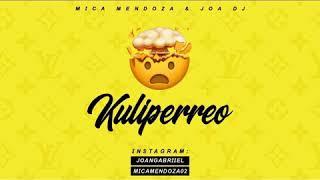 KULIPERREO- MICA MENDOZA RMX FT. JOA DJ