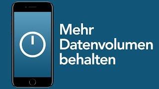 Mehr Datenvolumen behalten –iPhone & Android