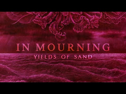 IN MOURNING - Yields Of Sand (Official Lyric Video)