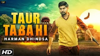 Taur Tabahi  - Harman Dhindsa (Full Song) - New Punjabi Songs 2016 - IMA Music