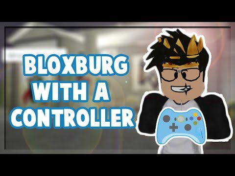 PLAYING BLOXBURG WITH A CONTROLLER Oh my YouTube
