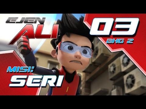 Ejen Ali (Episod 3 Bhg 2) - Misi : SERI