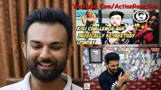 Pakistani Reacts | KIKI CHALLENGE AUR MUSICALLY KE MEETHAY LONDAY | AWESAMO SPEAKS | KhujLee Family