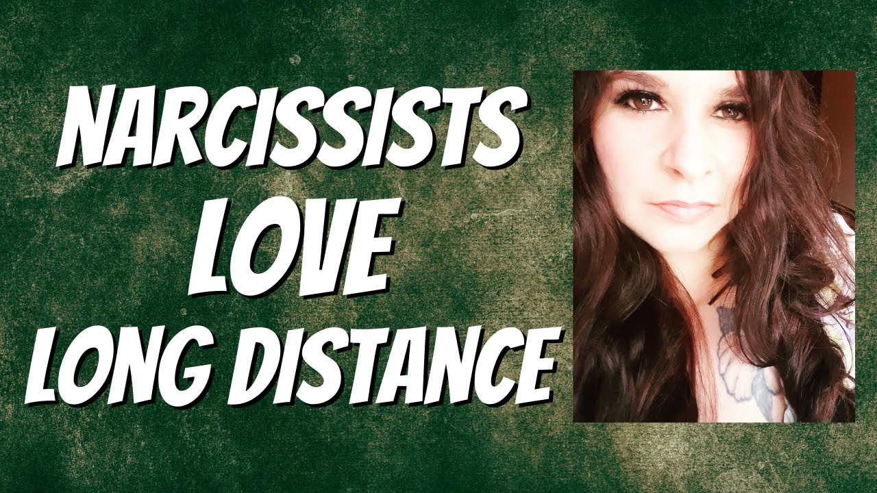 """Why Narcissists LOVE Long Distance """"Relationship"""" GARBAGE!"""