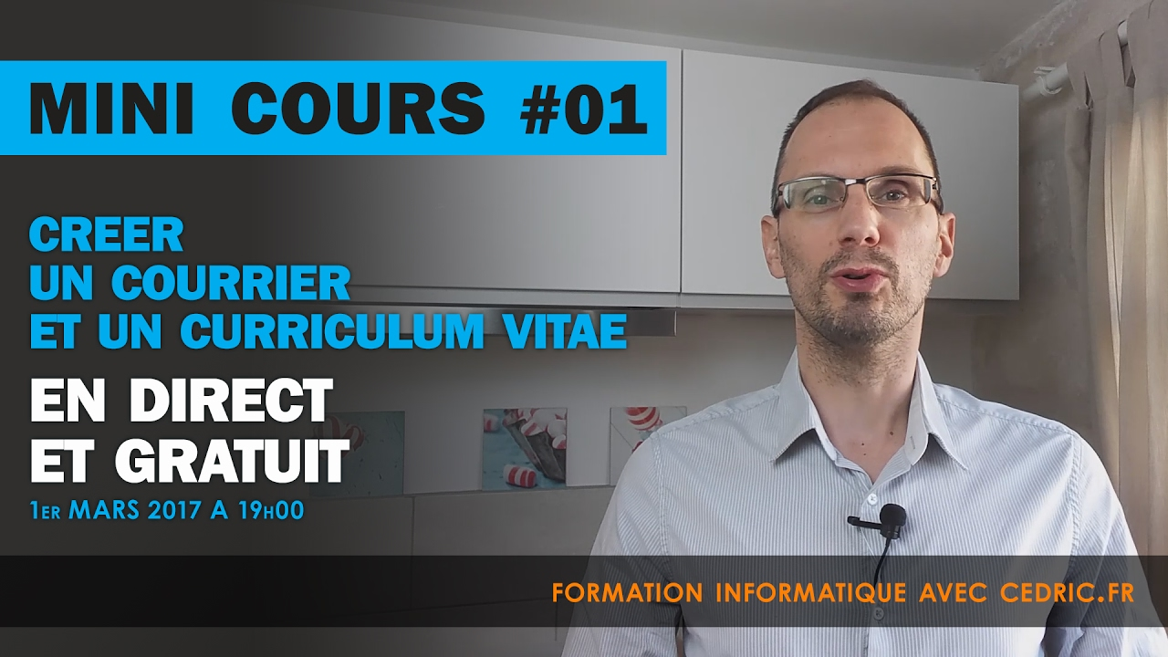 en direct   apprendre  u00e0 faire un courrier et un cv avec un logiciel gratuit