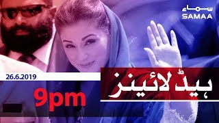 Samaa Headlines - 9PM -26 June 2019