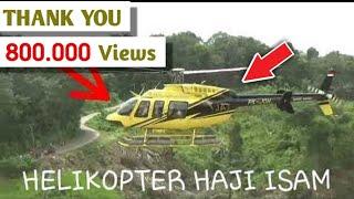 Download Video HELIKOPTER HAJI ISAM TAKE OFF MP3 3GP MP4