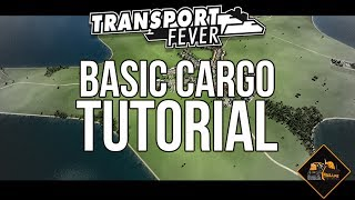 Transport Fever Cargo Tutorial Making Profit Basic Goods and Freight