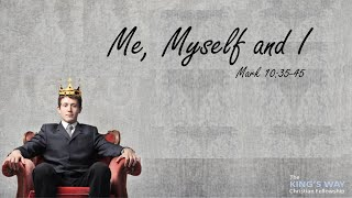 Me myself and I - Mark 10:35-42