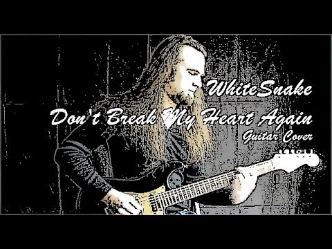 Whitesnake - 'Don't Break My Heart Again' (Instrumental Guitar Cover)