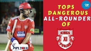 Top 5 Dangerous All-rounder of Kings XI Punjab || IPL 2018 || KXIP || Yuvraj Singh || Axar Patel