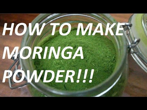 Benefits and How to Dry and Make Moringa Powder -Very easy!