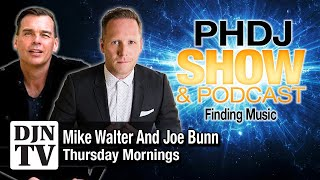 Finding New Music and Spring Hits | PHDJ Podcast Workshop with Mike Walter and Joe Bunn #DJNTV #113