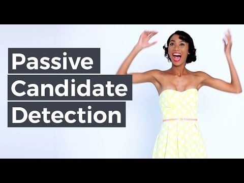 Passive Candidate Detection