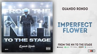 Quando Rondo - Imperfect Flower (From The NH To The Stage)