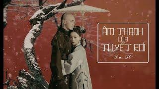 Mp3: https://mp3.zing.vn/bai-hat/Am-Thanh-Cua-Tuyet-Roi-OST-Dien-Hy...