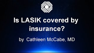 Is LASIK covered by insurance?