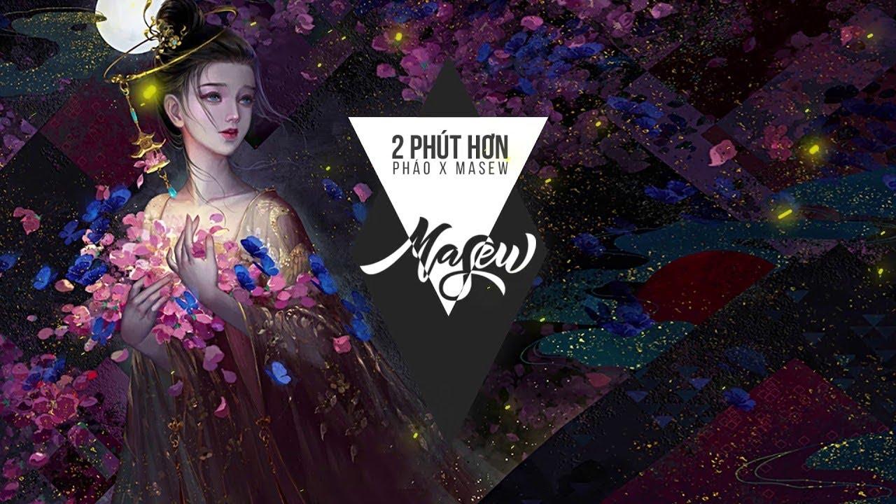 Download 2 Phút Hơn - Pháo x Masew