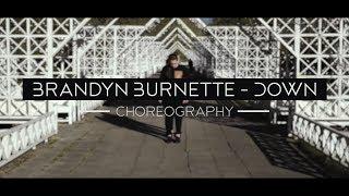 Brandyn Burnette - Down  | Dance Choreography  | Black and Brownie