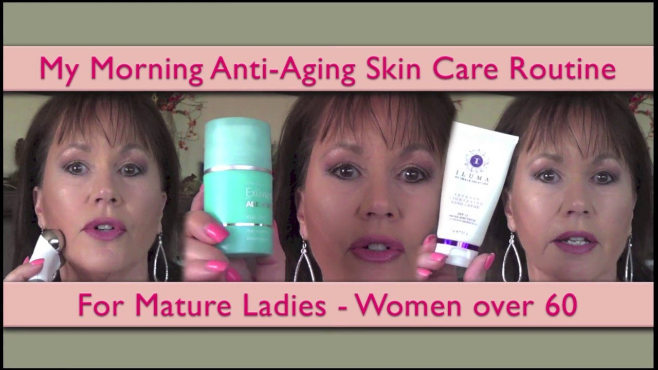 My Morning Anti Aging Skin Care Routine Women Over 60 Mature