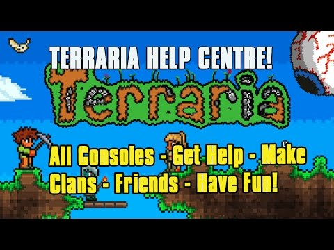 Terraria Help Centre | Help Others - Create Clans - Share Tips - Shown How To -  Help In Comments!