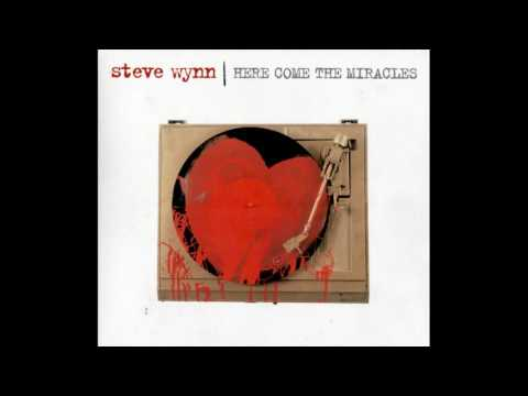 steve wynn -here come the miracles-full album