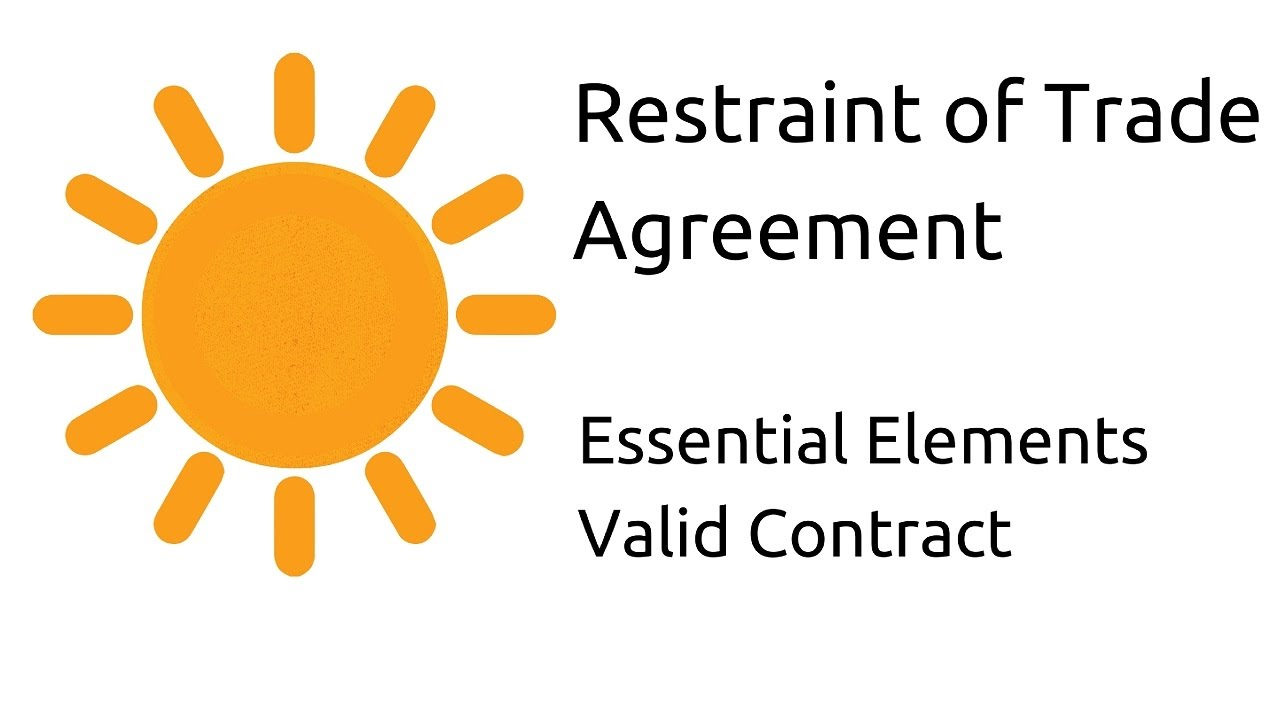 Agreement In Restraint Of Trade Other Essential Elements Of A