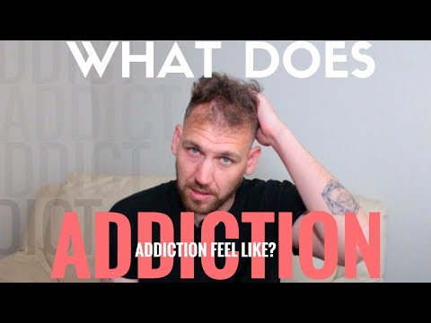 What Does Drug Addiction Feel LIke?