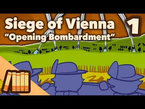 Siege of Vienna - Opening Bombardment - Extra History - 1