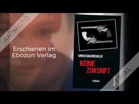 Keine Zukunft von Christian Meckler eBook & Print (Buchtrailer)