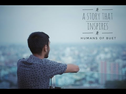 A Story That Inspires | Humans of BUET