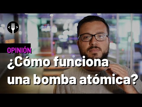 ¿Cómo funciona una bomba atómica?