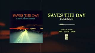"""Saves The Day """"Collision"""""""