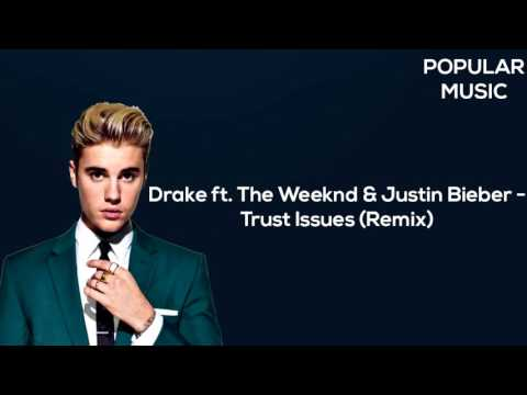 Drake ft. The Weeknd & Justin Bieber -Trust Issues (Remix)