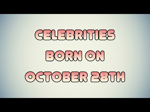 Celebrities born on October 28th