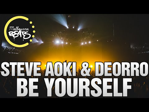 Steve Aoki & Deorro - Be Yourself