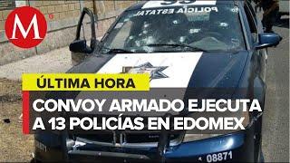 Asesinan a 13 policías en emboscada en Edomex;